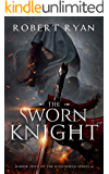 The Sworn Knight (The Kingshield Series Book 4)