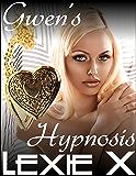 Gwen's Hypnosis (Lesbian Mind Control Erotica Book 3)