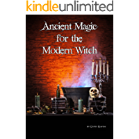 Ancient Magick for the Modern Witch: For the Natural Born Witch
