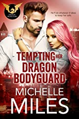 Tempting Her Dragon Bodyguard (Dragon Protectors Book 3) Kindle Edition