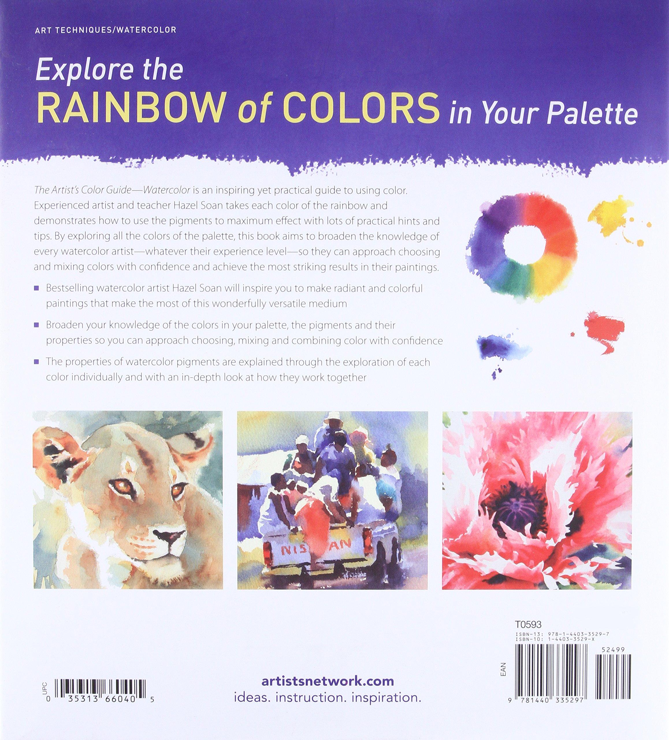 Watercolor artist magazine customer service - The Artist S Color Guide Watercolor Understanding Palette Pigments And Properties Hazel Soan 0035313660405 Amazon Com Books