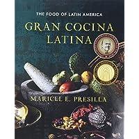 Gran Cocina Latina the Food of Latin America