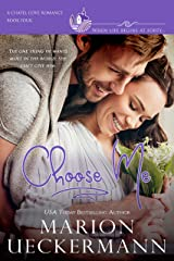 Choose Me: A clean, sweet, faith-filled, small-town romance, where life begins at forty. (Chapel Cove Romances Book 4) Kindle Edition