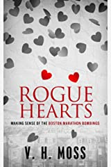 Rogue Hearts: Making Sense of the Boston Marathon Bombings Kindle Edition