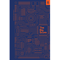 The Big Score: The Billion-Dollar Story of Silicon Valley (English Edition)
