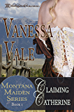 Claiming Catherine (Montana Maiden Series Book 1)