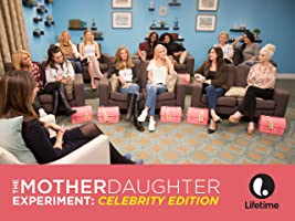 The Mother/Daughter Experiment: Celebrity Edition Season 1