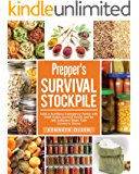 Prepper's Survival Stockpile: Build a Nutritious Emergency Pantry with Shelf - Stable Survival Foods and Be Self…