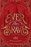 Ever the Brave (A Clash of Kingdoms Novel)