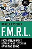 F.M.R.L.: Footnotes, Mirages, Refrains and Leftovers of Writing Sound