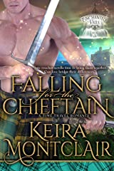 Falling for the Chieftain: A Time Travel Romance (Enchanted Falls Trilogy, Book 3) Kindle Edition
