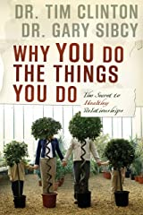Why You Do the Things You Do: The Secret to Healthy Relationships Kindle Edition