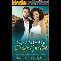 You Make My Plans Change (BWWM Pregnancy Romance  Book 1)