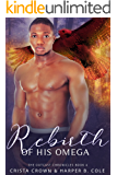 Rebirth of His Omega: M/M Alpha/Omega MPREG (The Outcast Chronicles Book 4)
