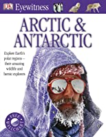 Arctic And Antarctic (DK Eyewitness) (English