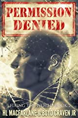 PERMISSION DENIED (FIXING THE WORLD Book 2) Kindle Edition