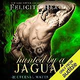 Hunted by a Jaguar: Eternal Mates Paranormal Romance Series, Book 4