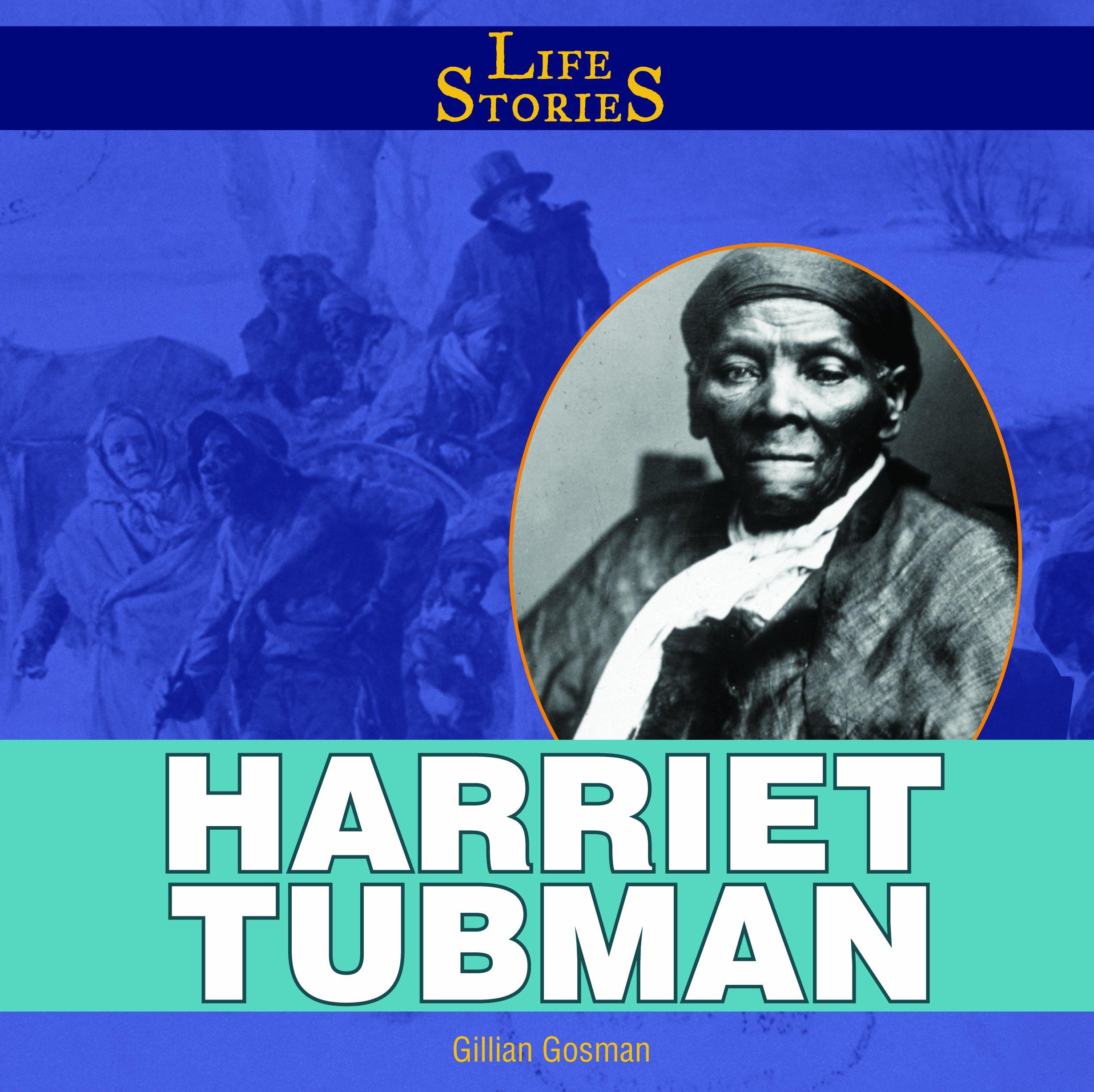 Harriet Tubman (Life Stories)