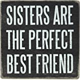 Primitives by Kathy Box Sign, 4 by 4-Inch, Sisters Are Perfect