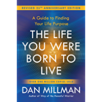 THE LIFE YOU WERE BORN TO LIVE:: A Guide to Finding Your Life Purpose (English Edition)
