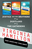 The Justice Trilogy: Justice and Her Brothers, Dustland, and The Gathering