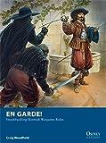 En Garde!: Swashbuckling Skirmish Wargames Rules (Osprey Wargames)