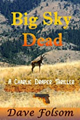 Big Sky Dead (Charlie Draper Thriller Book 3) Kindle Edition