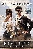 Riveted (A Novel of the Iron Seas)