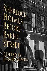 Sherlock Holmes: Before Baker Street Kindle Edition