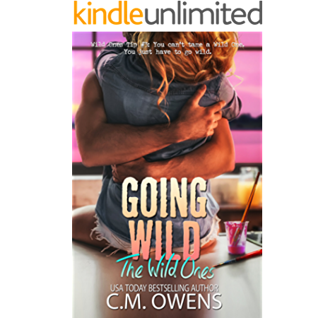 Going Wild The Wild Ones Book 2 Ebook Owens C M Amazon Ca Kindle Store