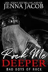 Rock Me Deeper: A Reunion Romance (Bad Boys of Rock Book 5) Kindle Edition
