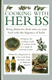 Cooking With Herbs: Bring distinctive fresh takes to your food with the fragrance of herbs