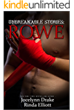 Unbreakable Stories: Rowe