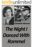 The Night I Danced with Rommel: Unbroken Bonds - Hilde's Story