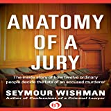 Anatomy of a Jury: The Inside Story of How 12
