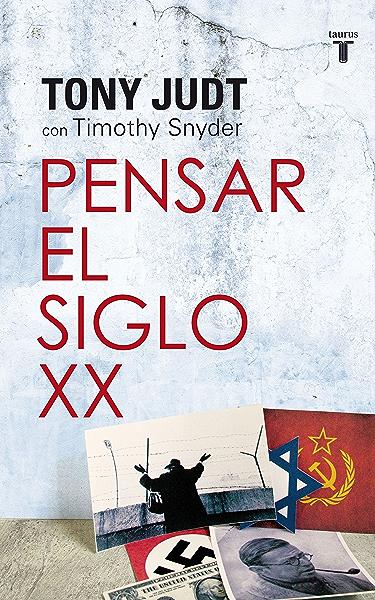 Pensar el siglo XX eBook: Judt, Tony: Amazon.es: Tienda Kindle