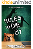 Rules to Die By (A Matthew Diggerson Mystery)
