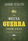 La nostra guerra 1940-1945: L'Italia al fronte tra bugie e verità