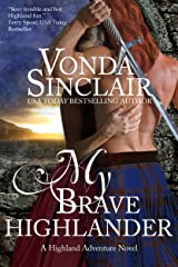 My Brave Highlander: A Scottish Historical Romance (Highland Adventure Book 3) Kindle Edition