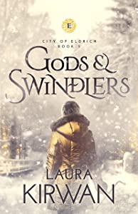 Gods and Swindlers (City of Eldrich Book 3)
