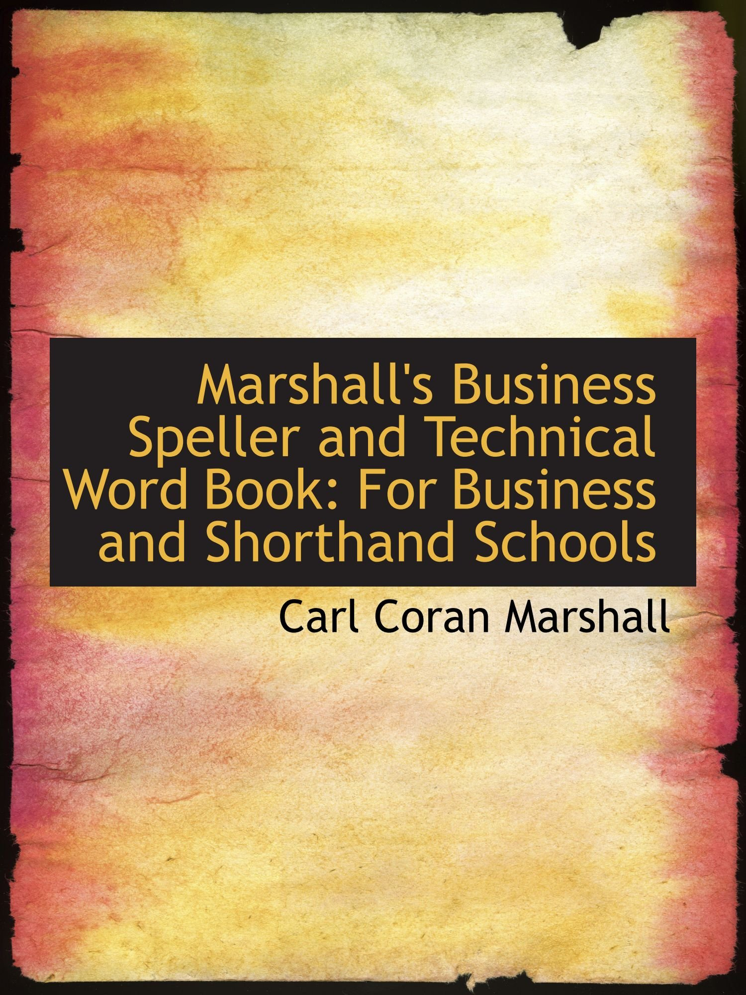 Download Marshall's Business Speller and Technical Word Book: For Business and Shorthand Schools pdf epub