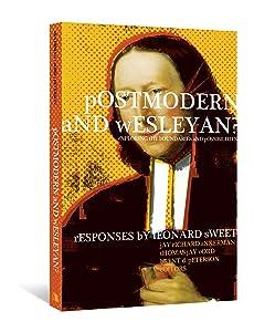 Postmodern and Wesleyan?: Exploring the Boundaries and Possibilities