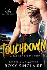 Touchdown: A Bad Boy Sports Romance (Pass To Win Book 1)