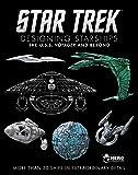 Star Trek Designing Starships Volume 2: Voyager and Beyond