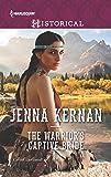 The Warrior's Captive Bride (Harlequin Historical)