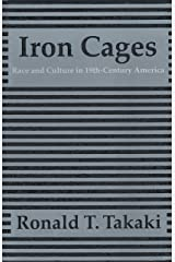Iron Cages: Race and Culture in 19th-Century America Paperback