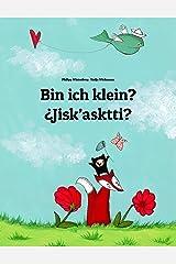 Bin ich klein? ¿Jisk'asktti?: Zweisprachiges Bilderbuch Deutsch-Aymara/Aimara (zweisprachig/bilingual) (Weltkinderbuch) (German Edition) Kindle Edition
