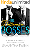 Her Billionaire Bosses: A Menage Romance