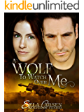 A Wolf to Watch Over Me (Wolves of Fenrir Book 1)