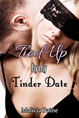 Tied-Up by my Tinder Date (M/f Bondage & Paddling) Kindle Edition